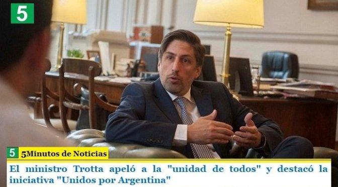 """El ministro Trotta apeló a la """"unidad de todos"""" y destacó la iniciativa """"Unidos por Argentina"""""""