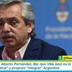 """El Presidente Alberto Fernández dijo que Villa Azul es el """"ejemplo más claro de injusticia"""" y propuso """"integrar"""" Argentina"""