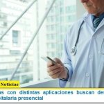 Las Provincias con distintas aplicaciones buscan descomprimir la atención hospitalaria presencial