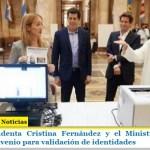 La Vicepresidenta Cristina Fernández y el Ministro De Pedro firmaron convenio para validación de identidades