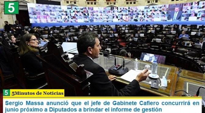 Sergio Massa anunció que el jefe de Gabinete Cafiero concurrirá en junio próximo a Diputados a brindar el informe de gestión