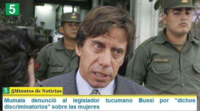 """Mumala denunció al legislador tucumano Bussi por """"dichos discriminatorios"""" sobre las mujeres"""