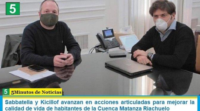 Sabbatella y Kicillof avanzan en acciones articuladas para mejorar la calidad de vida de habitantes de la Cuenca Matanza Riachuelo
