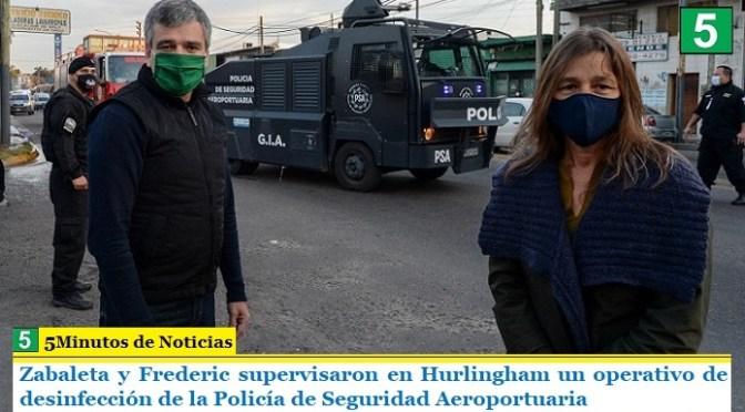 Zabaleta y Frederic supervisaron en Hurlingham un operativo de desinfección de la Policía de Seguridad Aeroportuaria