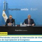 El Presidente Fernández anunció la intervención de Vicentín y el envío de un proyecto de expropiación al Congreso