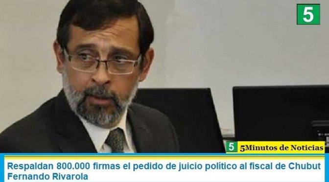 Respaldan 800.000 firmas el pedido de juicio político al fiscal de Chubut Fernando Rivarola
