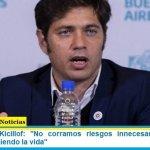 Gobernador Kicillof: «No corramos riesgos innecesarios, sigamos unidos protegiendo la vida»