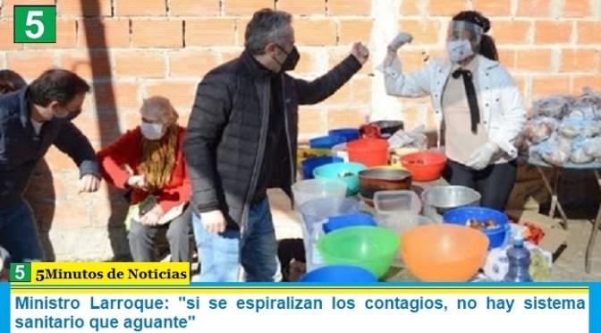 """Ministro Larroque: """"si se espiralizan los contagios, no hay sistema sanitario que aguante"""""""