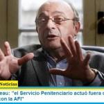 """Leopoldo Moreau: """"el Servicio Penitenciario actuó fuera de control y en consonancia con la AFI"""""""