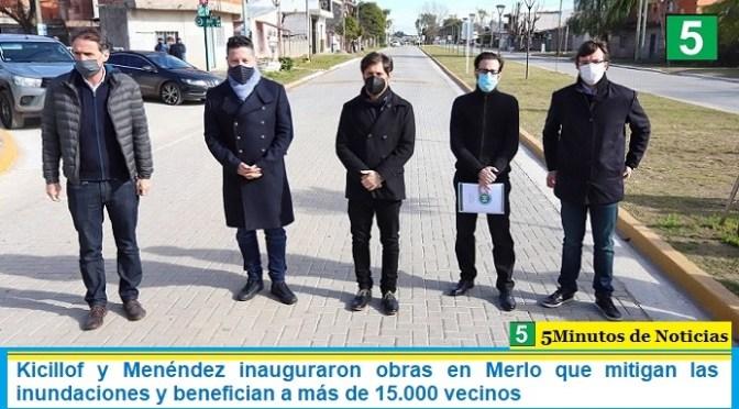 Kicillof y Menéndez inauguraron obras en Merlo que mitigan las inundaciones y benefician a más de 15.000 vecinos