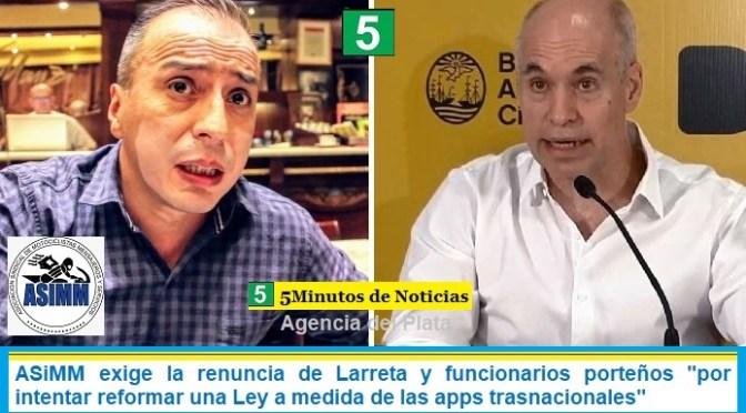 """ASiMM exige la renuncia de Larreta y funcionarios porteños """"por intentar reformar una Ley a medida de las apps trasnacionales"""""""
