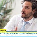 """Santiago Cafiero: """"habrá anillos de control en accesos a la ciudad y el conurbano"""""""