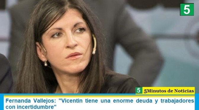 """Fernanda Vallejos: """"Vicentin tiene una enorme deuda y trabajadores con incertidumbre"""""""