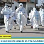 Habrá un aislamiento focalizado en Villa Azul desde este lunes