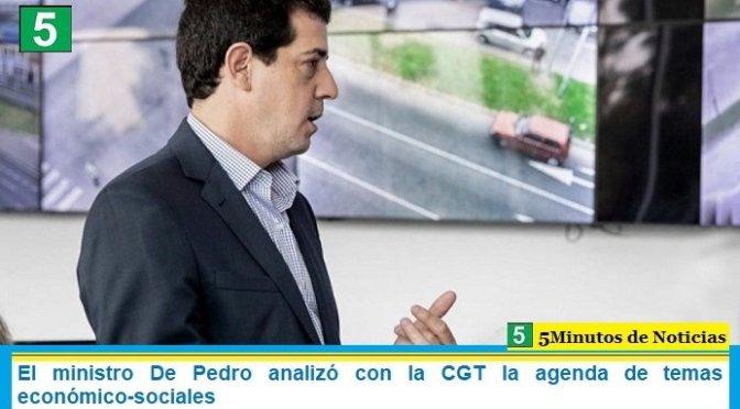 El ministro De Pedro analizó con la CGT la agenda de temas económico-sociales
