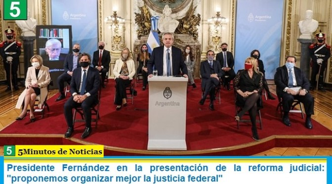 """Presidente Fernández en la presentación de la reforma judicial: """"proponemos organizar mejor la justicia federal"""""""