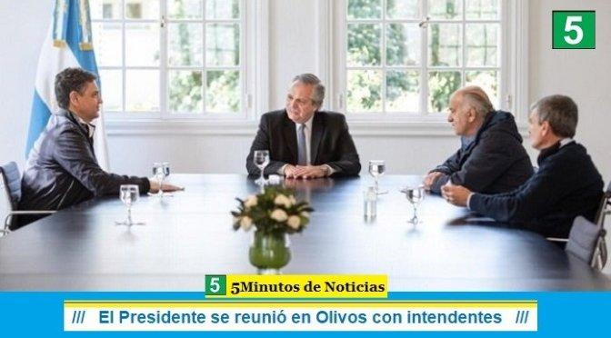 El Presidente se reunió en Olivos con intendentes