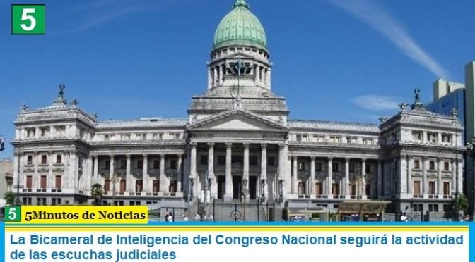 La Bicameral de Inteligencia del Congreso Nacional seguirá la actividad de las escuchas judiciales