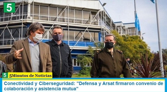 """Conectividad y Ciberseguridad: """"Defensa y Arsat firmaron convenio de colaboración y asistencia mutua"""""""