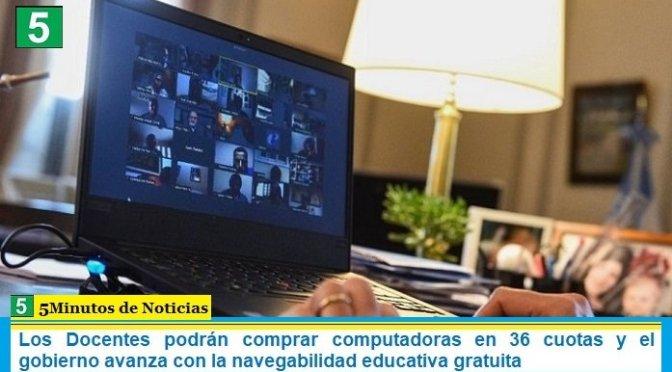 Los Docentes podrán comprar computadoras en 36 cuotas y el gobierno avanza con la navegabilidad educativa gratuita
