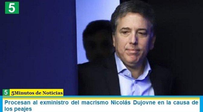 Procesan al exministro del macrismo Nicolás Dujovne en la causa de los peajes