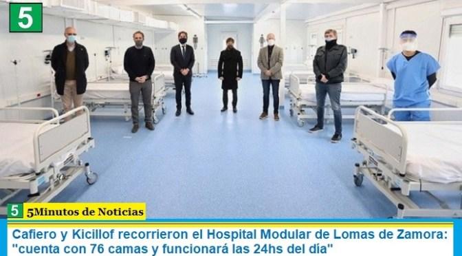 """Cafiero y Kicillof recorrieron el Hospital Modular de Lomas de Zamora: """"cuenta con 76 camas y funcionará las 24hs del día"""""""