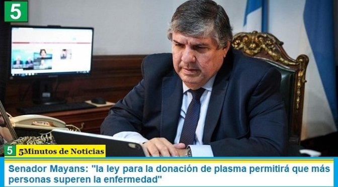 """Senador Mayans: """"la ley para la donación de plasma permitirá que más personas superen la enfermedad"""""""