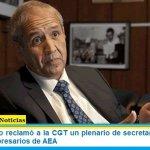 Sergio Palazzo reclamó a la CGT un plenario de secretarios generales y criticó a empresarios de AEA