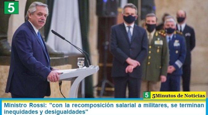 """Ministro Rossi: """"con la recomposición salarial a militares, se terminan inequidades y desigualdades"""""""