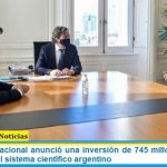 El Gobierno nacional anunció una inversión de 745 millones de pesos para equipar al sistema científico argentino