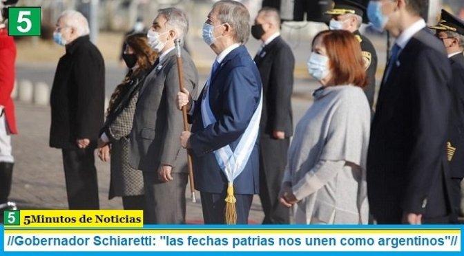 "Gobernador Schiaretti: ""las fechas patrias nos unen como argentinos"""