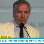 """Canciller Solá: """"Argentina necesita exportar mucho más"""""""