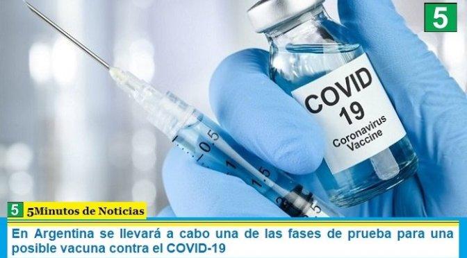 En Argentina se llevará a cabo una de las fases de prueba para una posible vacuna contra el COVID-19