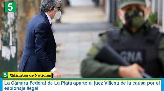 La Cámara Federal de La Plata apartó al juez Villena de la causa por el espionaje ilegal