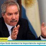 El canciller Felipe Solá destacó la importancia regional del Mercosur