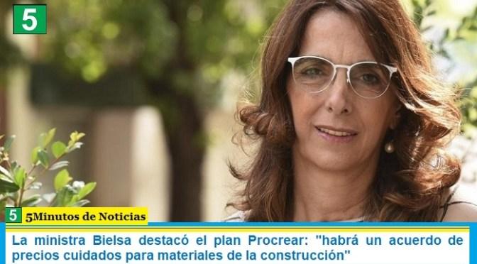 """La ministra Bielsa destacó el plan Procrear: """"habrá un acuerdo de precios cuidados para materiales de la construcción"""""""