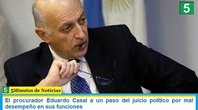 El procurador Eduardo Casal a un paso del juicio político por mal desempeño en sus funciones