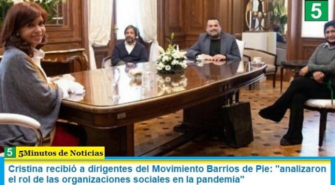 """Cristina recibió a dirigentes del Movimiento Barrios de Pie: """"analizaron el rol de las organizaciones sociales en la pandemia"""""""