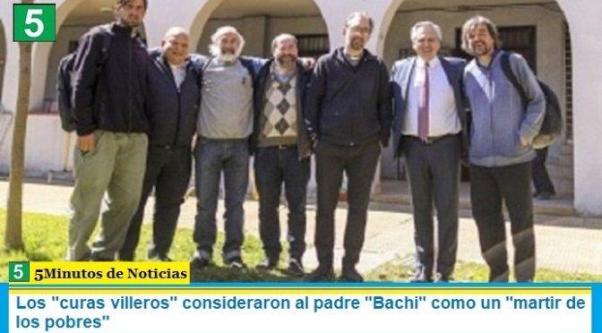 """Los """"curas villeros"""" consideraron al padre """"Bachi"""" como un """"martir de los pobres"""""""
