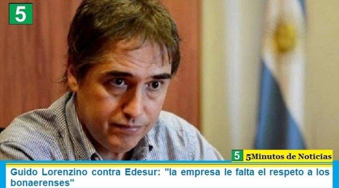 "Guido Lorenzino contra Edesur: ""la empresa le falta el respeto a los bonaerenses"""