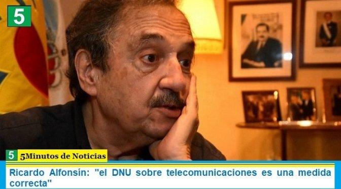 """Ricardo Alfonsín: """"el DNU sobre telecomunicaciones es una medida correcta"""""""