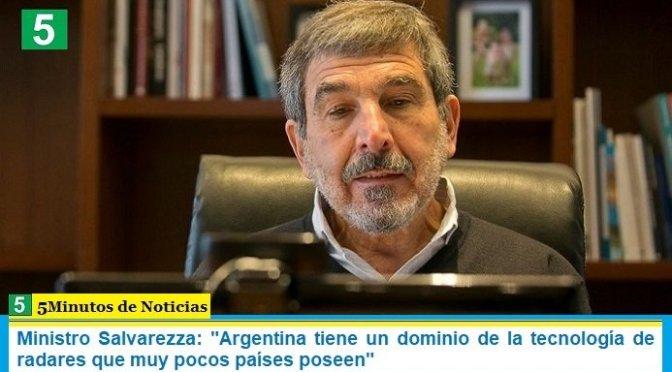 """Ministro Salvarezza: """"Argentina tiene un dominio de la tecnología de radares que muy pocos países poseen"""""""