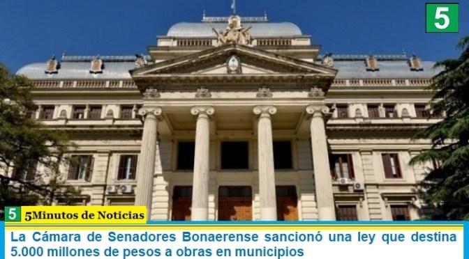 La Cámara de Senadores Bonaerense sancionó una ley que destina 5.000 millones de pesos a obras en municipios