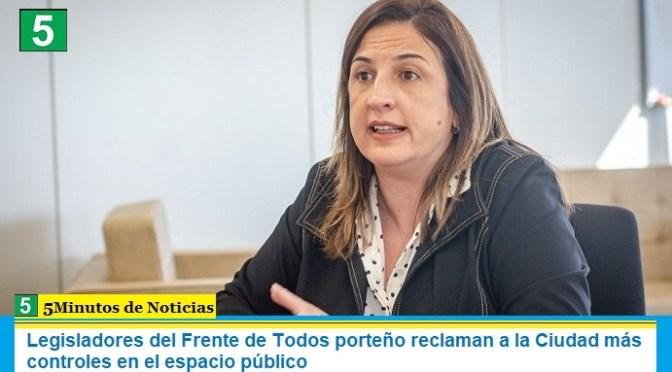 Legisladores del Frente de Todos porteño reclaman a la Ciudad más controles en el espacio público