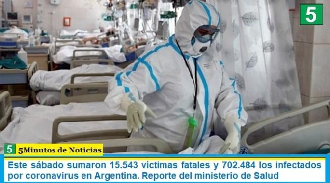 Este sábado sumaron 15.543 las víctimas fatales y 702.484 los infectados por coronavirus en Argentina. Reporte del ministerio de Salud