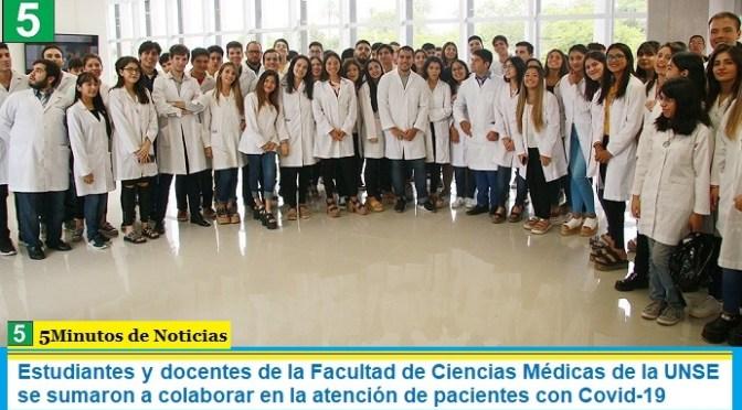 Estudiantes y docentes de la Facultad de Ciencias Médicas de la UNSE se sumaron a colaborar en la atención de pacientes con Covid-19