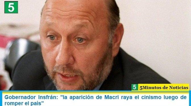 """Gobernador Insfrán: """"la aparición de Macri raya el cinismo luego de romper el país"""""""