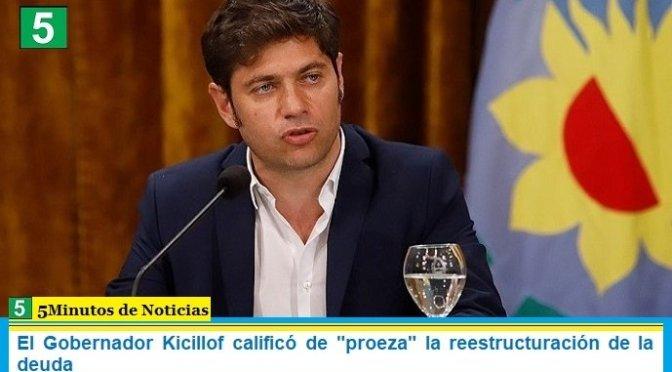 """El Gobernador Kicillof calificó de """"proeza"""" la reestructuración de la deuda"""