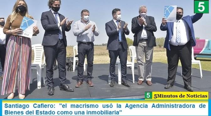 """Santiago Cafiero: """"el macrismo usó la Agencia Administradora de Bienes del Estado como una inmobiliaria"""""""