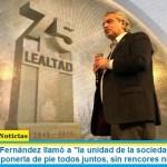 """El Presidente Fernández llamó a """"la unidad de la sociedad para curar a la Argentina y ponerla de pie todos juntos, sin rencores ni odios"""""""